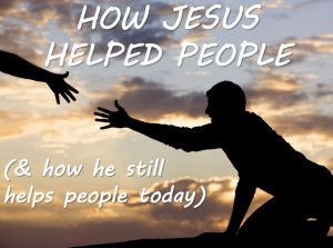 How Jesus Helped People